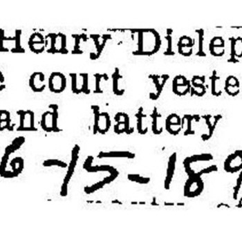 Wilmington_DielepopHenry_1899m_PoliceCourt_Jun15.jpg
